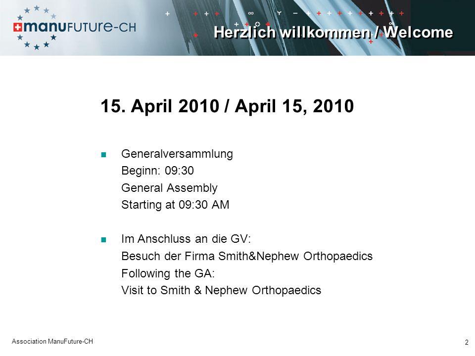 Herzlich willkommen / Welcome 15. April 2010 / April 15, 2010 Generalversammlung Beginn: 09:30 General Assembly Starting at 09:30 AM Im Anschluss an d