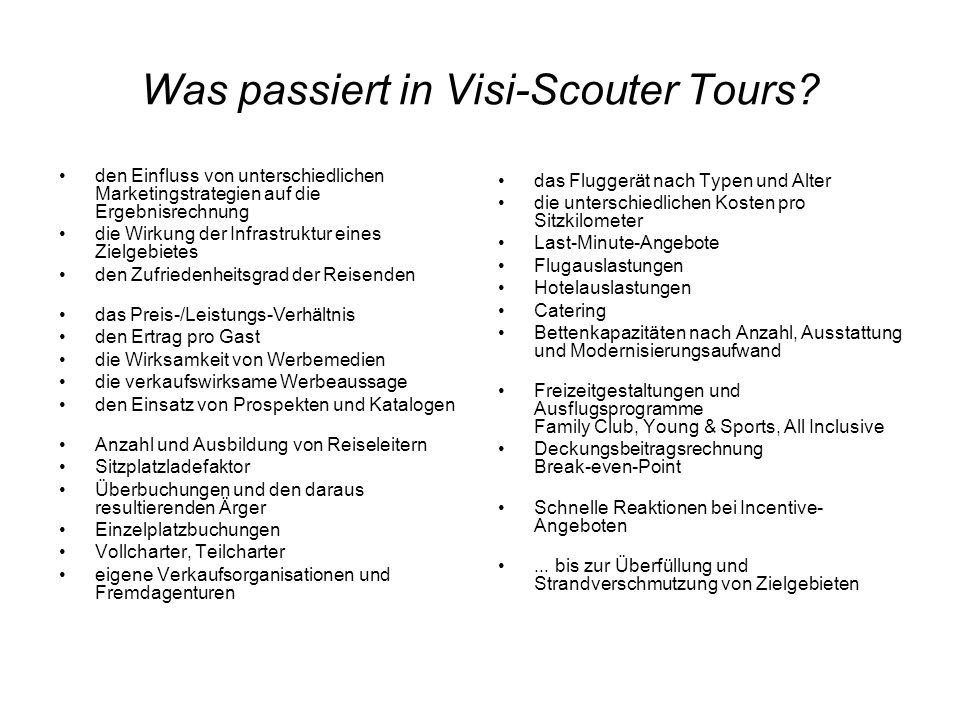 Was passiert in Visi-Scouter Tours.