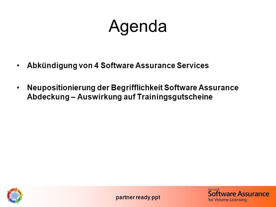 partner ready ppt Agenda Abkündigung von 4 Software Assurance Services Neupositionierung der Begrifflichkeit Software Assurance Abdeckung – Auswirkung auf Trainingsgutscheine