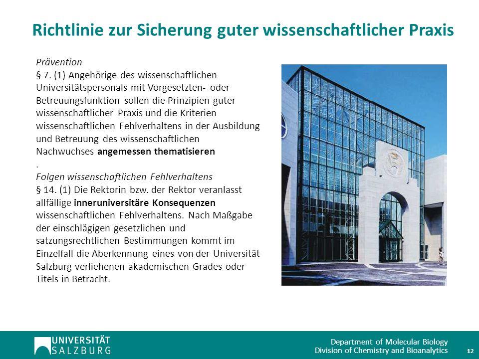 Department of Molecular Biology Division of Chemistry and Bioanalytics Richtlinie zur Sicherung guter wissenschaftlicher Praxis 12 Prävention § 7.