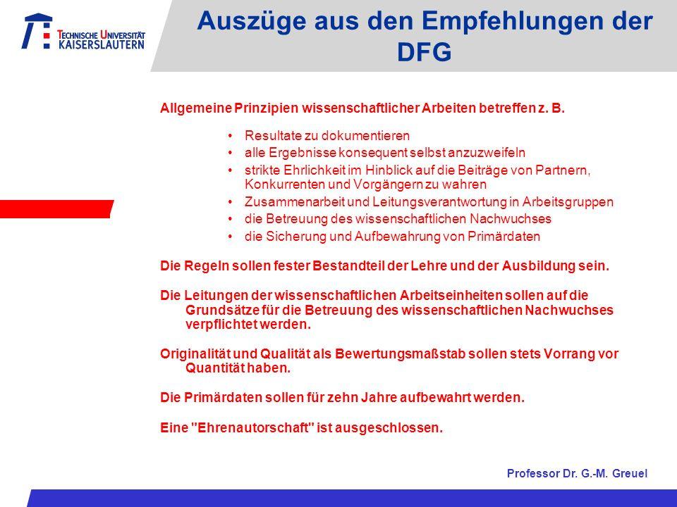 Auszüge aus den Empfehlungen der DFG Allgemeine Prinzipien wissenschaftlicher Arbeiten betreffen z.