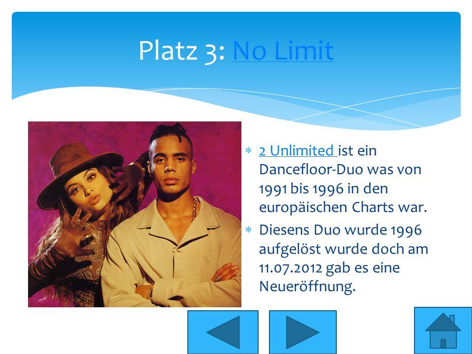 Platz 3: No LimitNo Limit 2 Unlimited ist ein Dancefloor-Duo was von 1991 bis 1996 in den europäischen Charts war. 2 Unlimited Diesens Duo wurde 1996