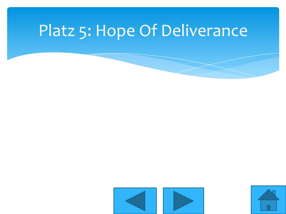 Platz 5: Hope Of Deliverance
