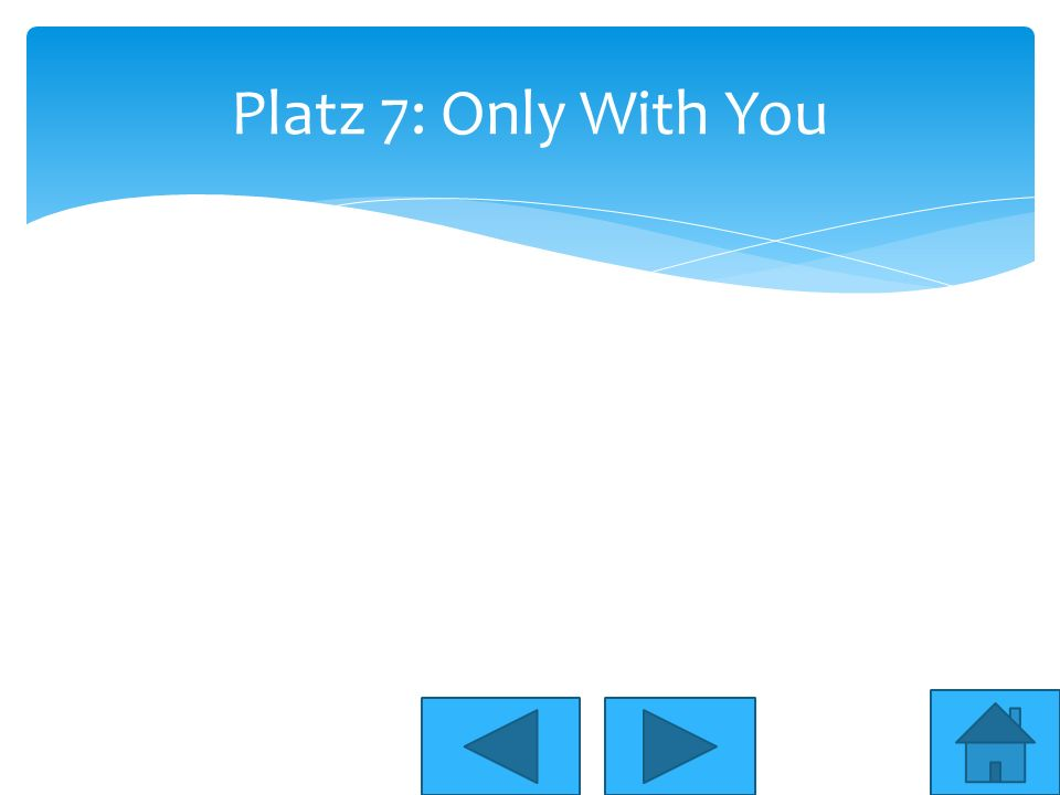 Platz 7: Only With You