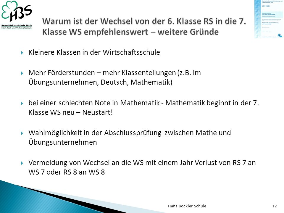 Kleinere Klassen in der Wirtschaftsschule Mehr Förderstunden – mehr Klassenteilungen (z.B. im Übungsunternehmen, Deutsch, Mathematik) bei einer schlec