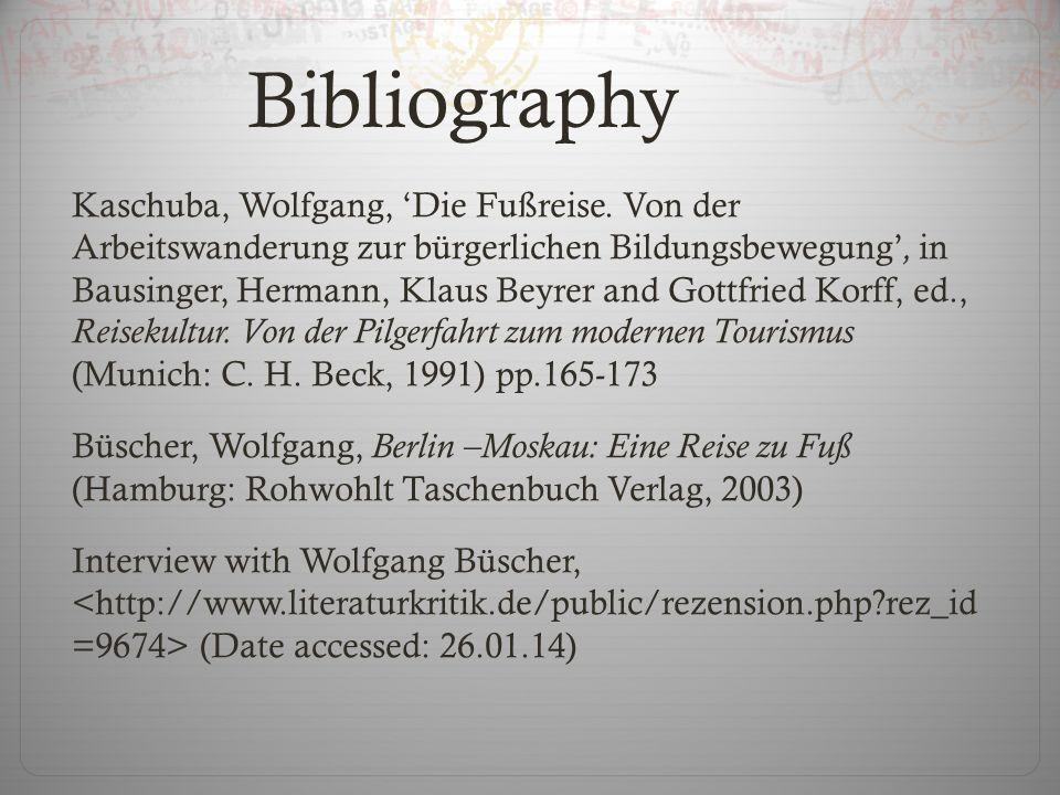 Bibliography Kaschuba, Wolfgang, Die Fußreise. Von der Arbeitswanderung zur bürgerlichen Bildungsbewegung, in Bausinger, Hermann, Klaus Beyrer and Got