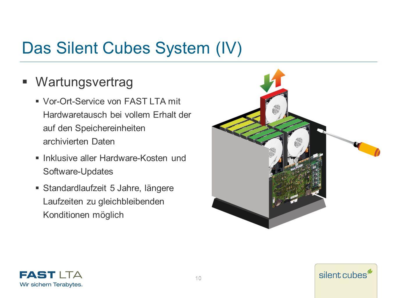 10 Das Silent Cubes System (IV) Wartungsvertrag Vor-Ort-Service von FAST LTA mit Hardwaretausch bei vollem Erhalt der auf den Speichereinheiten archiv