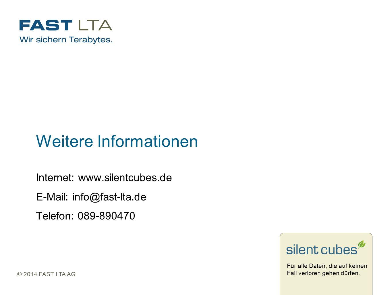 Für alle Daten, die auf keinen Fall verloren gehen dürfen. © 2014 FAST LTA AG Weitere Informationen Internet: www.silentcubes.de E-Mail: info@fast-lta