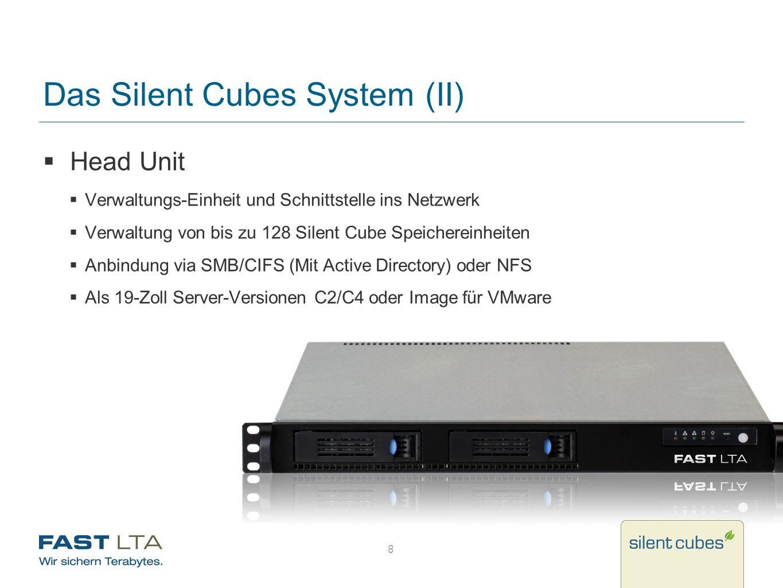 8 Das Silent Cubes System (II) Head Unit Verwaltungs-Einheit und Schnittstelle ins Netzwerk Verwaltung von bis zu 128 Silent Cube Speichereinheiten An