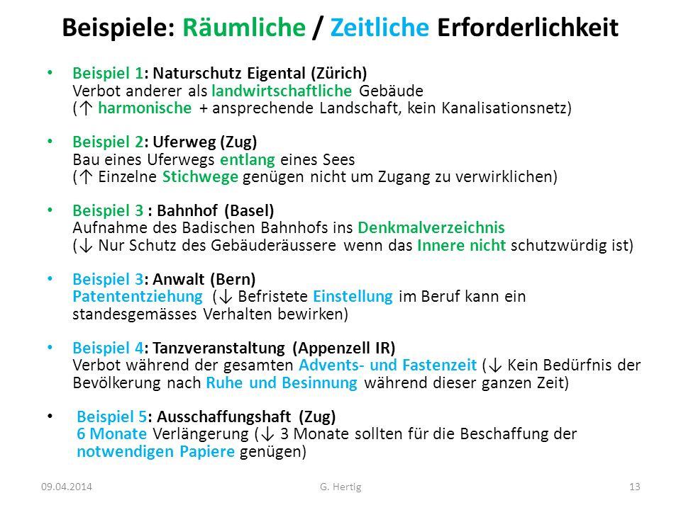 Beispiele: Räumliche / Zeitliche Erforderlichkeit Beispiel 1: Naturschutz Eigental (Zürich) Verbot anderer als landwirtschaftliche Gebäude ( harmonisc