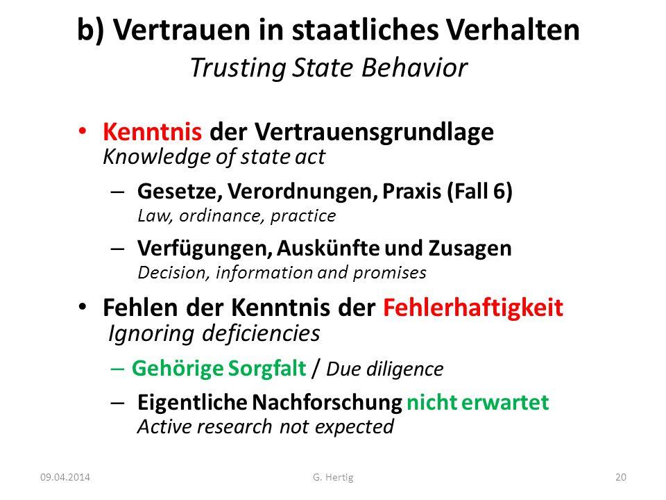 b) Vertrauen in staatliches Verhalten Trusting State Behavior Kenntnis der Vertrauensgrundlage Knowledge of state act – Gesetze, Verordnungen, Praxis