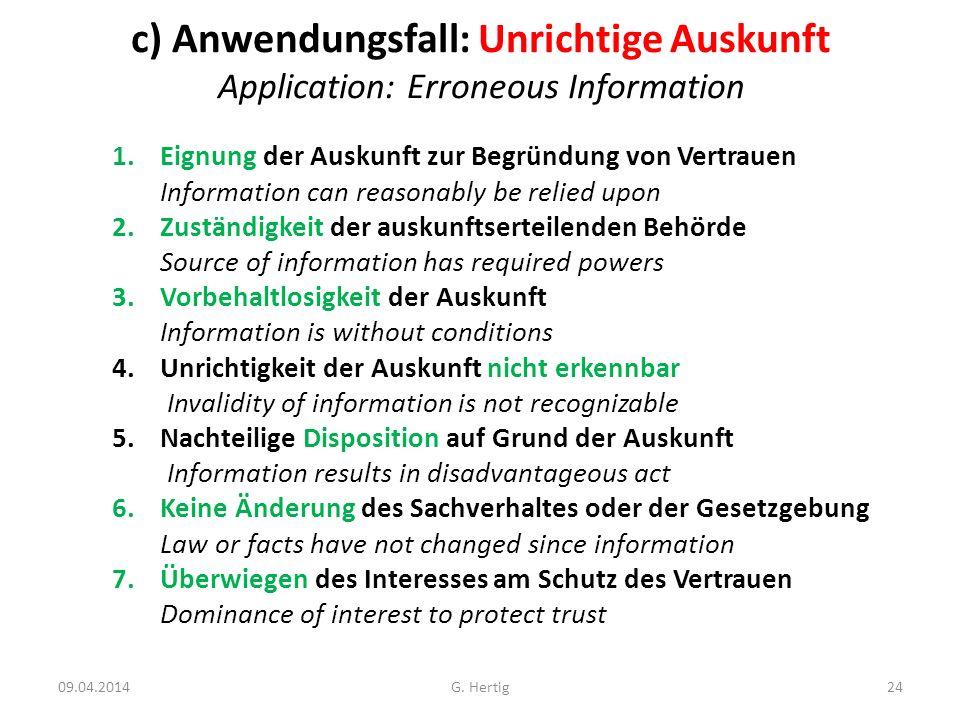 c) Anwendungsfall: Unrichtige Auskunft Application: Erroneous Information 1.Eignung der Auskunft zur Begründung von Vertrauen Information can reasonab
