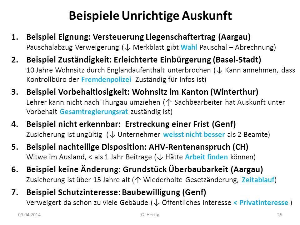 Beispiele Unrichtige Auskunft 1.Beispiel Eignung: Versteuerung Liegenschaftertrag (Aargau) Pauschalabzug Verweigerung ( Merkblatt gibt Wahl Pauschal –
