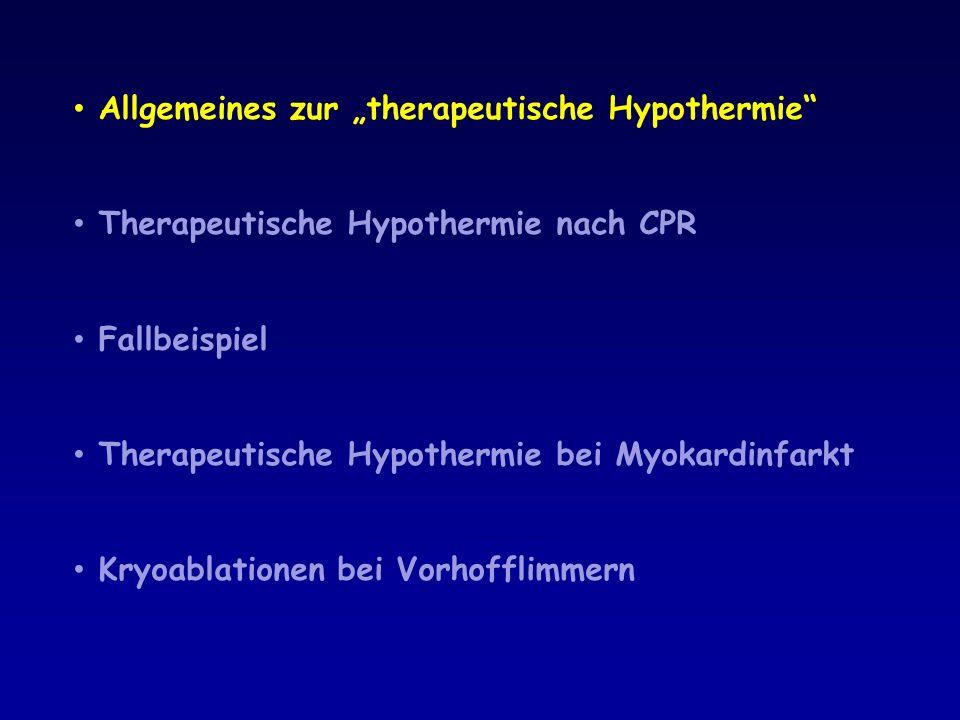 Senkung der Herzfrequenz Anstieg des systemischen Gefäßwiderstandes positiv inotroper Effekt Senkung des Serum-Kalium milde Koagulopathie Hyperglykämie Senkung des Sauerstoffverbrauches/Metabolismus Reduktion der Infarktgröße um 8%/°C pro survival signaling: ERK, Akt/PI3K, mTOR, mPTP Milde therapeutische Hypothermie bewirkt