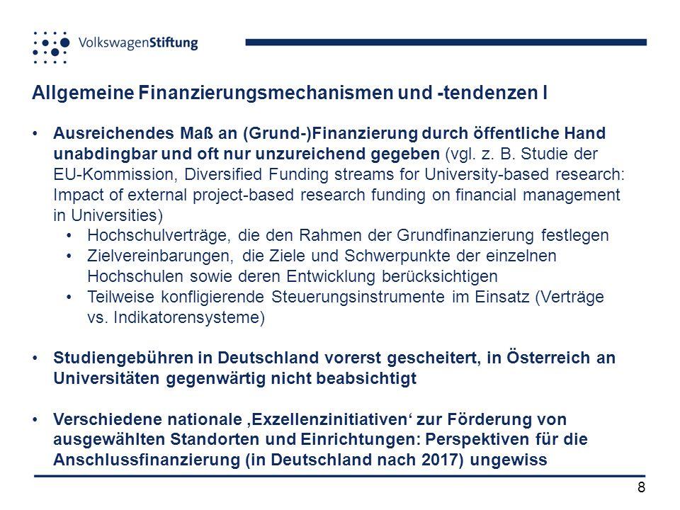 8 Allgemeine Finanzierungsmechanismen und -tendenzen I Ausreichendes Maß an (Grund-)Finanzierung durch öffentliche Hand unabdingbar und oft nur unzureichend gegeben (vgl.