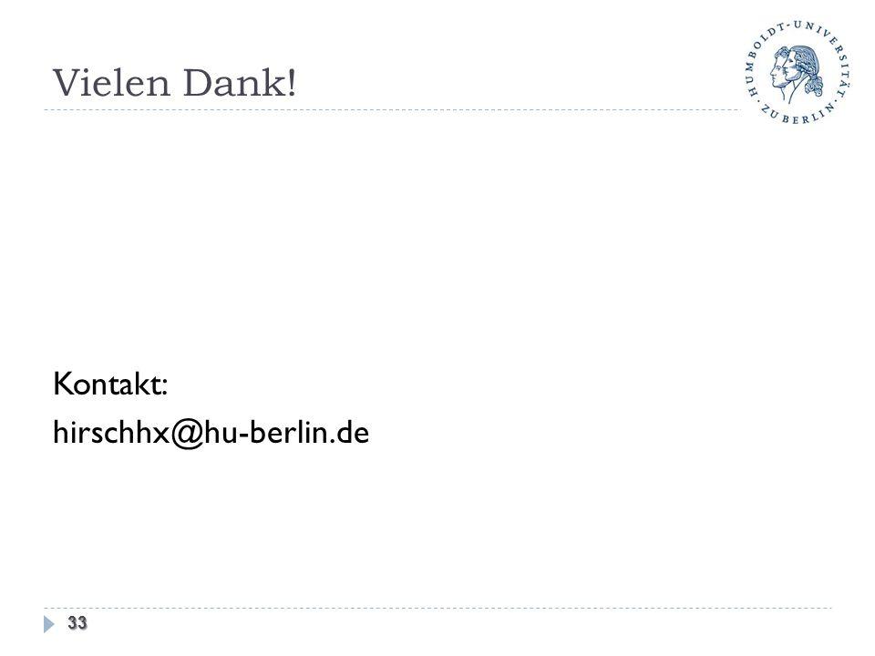 Vielen Dank! 33 Kontakt: hirschhx@hu-berlin.de