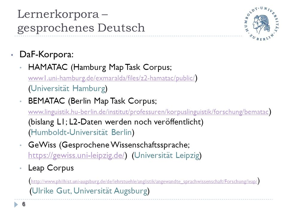 Lernerkorpora – gesprochenes Deutsch DaF-Korpora: HAMATAC (Hamburg Map Task Corpus; www1.uni-hamburg.de/exmaralda/files/z2-hamatac/public/ ) (Universi
