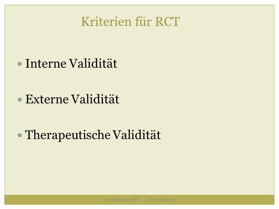 Kriterien für RCT Interne Validität Externe Validität Therapeutische Validität