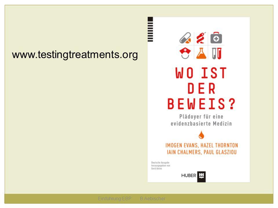 Einführung EBP B.Aebischer www.testingtreatments.org