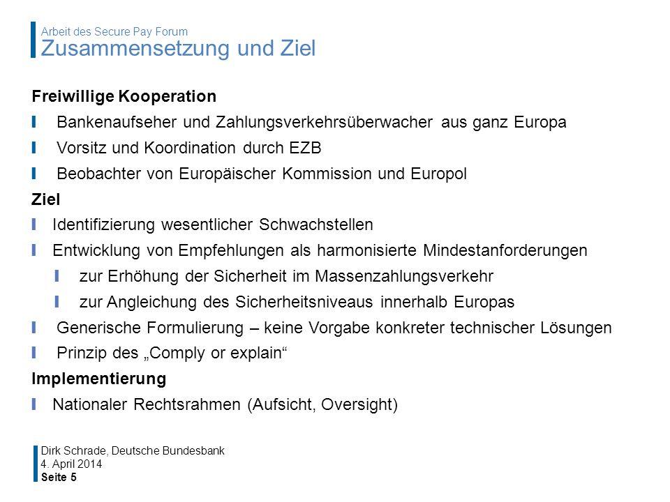 Freiwillige Kooperation Bankenaufseher und Zahlungsverkehrsüberwacher aus ganz Europa Vorsitz und Koordination durch EZB Beobachter von Europäischer K