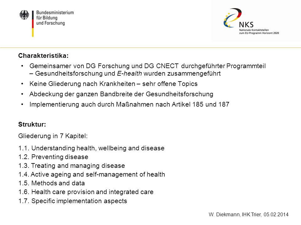 W. Diekmann, IHK Trier, 05.02.2014 Charakteristika: Gemeinsamer von DG Forschung und DG CNECT durchgeführter Programmteil – Gesundheitsforschung und E