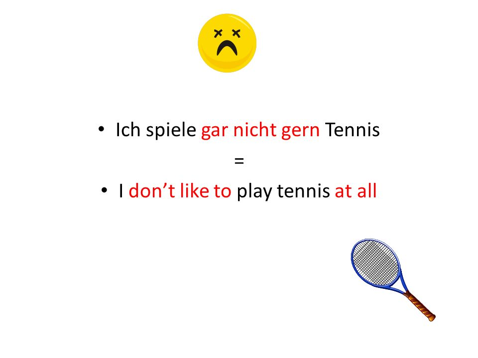 Other gern phrases besonders gern = particularly / especially like to besonders nicht gern = particularly / especially dont like to unheimlich gern = really really like