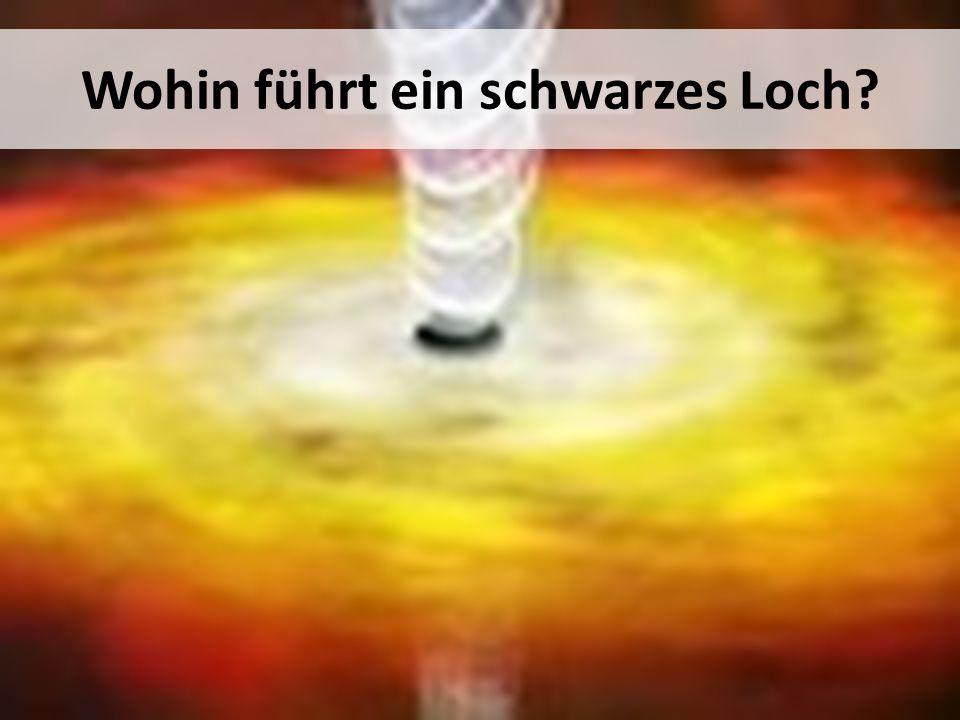 Wohin führt ein schwarzes Loch?