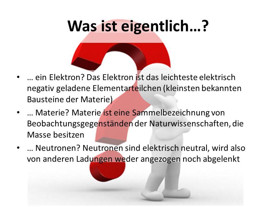 … ein Elektron.