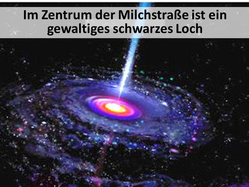 Im Zentrum der Milchstraße ist ein gewaltiges schwarzes Loch