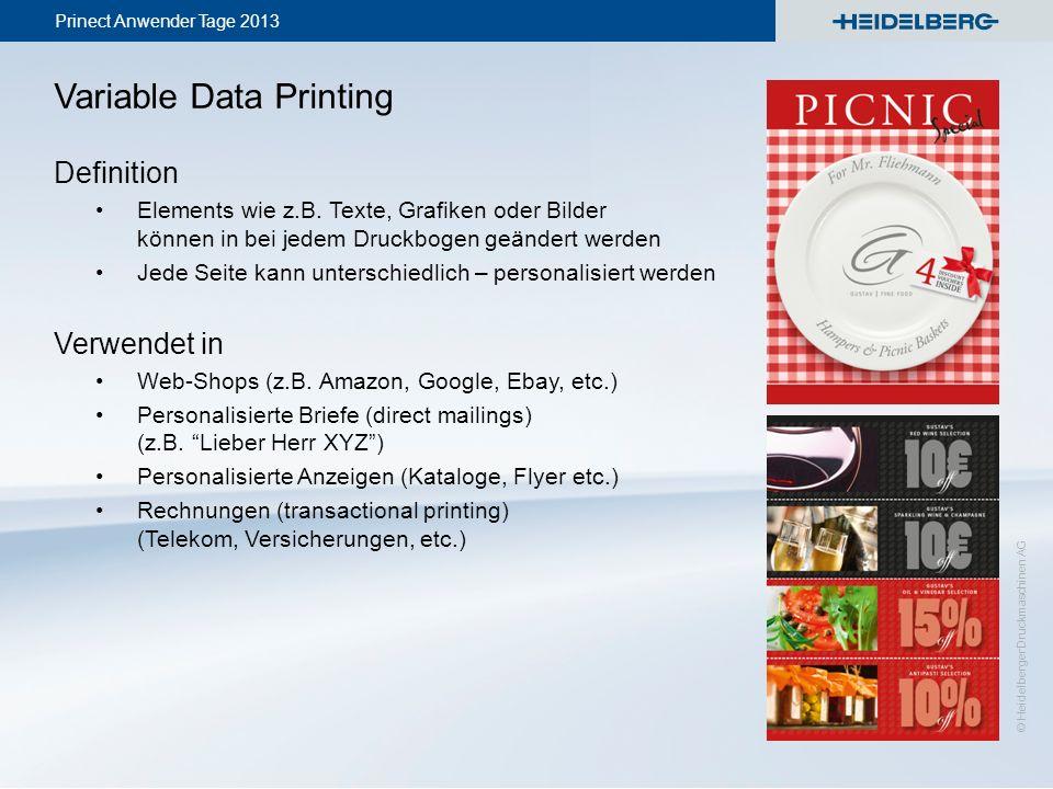 Prinect Anwender Tage 2013 © Heidelberger Druckmaschinen AG Variable Data Printing Definition Elements wie z.B. Texte, Grafiken oder Bilder können in