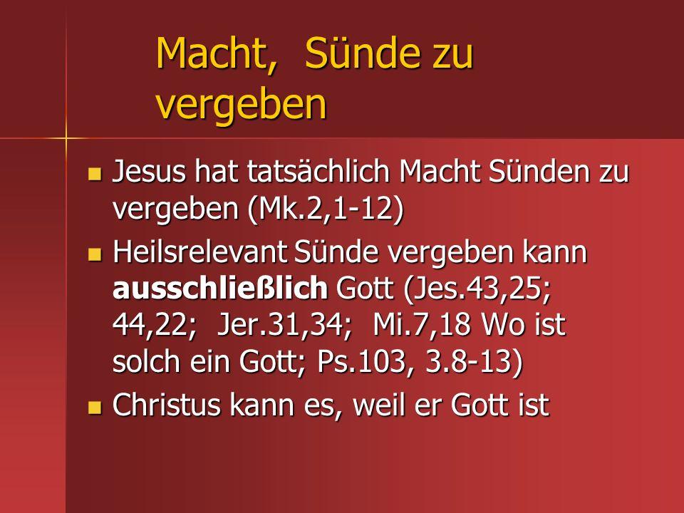 Macht, Sünde zu vergeben Jesus hat tatsächlich Macht Sünden zu vergeben (Mk.2,1-12) Jesus hat tatsächlich Macht Sünden zu vergeben (Mk.2,1-12) Heilsre