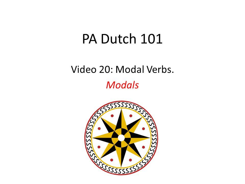 PA Dutch 101 Video 20: Modal Verbs. Modals
