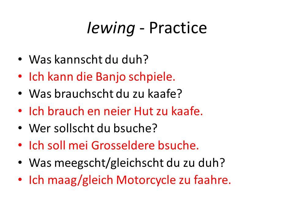 Iewing - Practice Was kannscht du duh. Ich kann die Banjo schpiele.