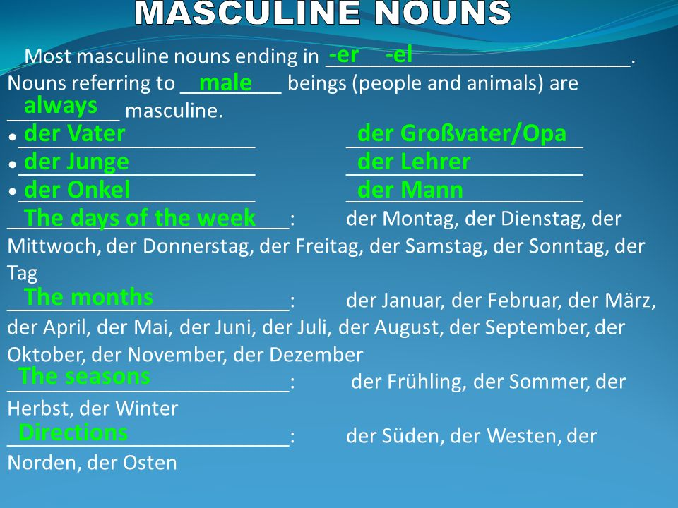 Most masculine nouns ending in ___________________________. Nouns referring to _________ beings (people and animals) are __________ masculine. _______