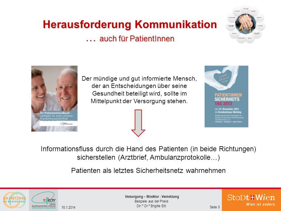 Herausforderung Kommunikation auch für PatientInnen Herausforderung Kommunikation … auch für PatientInnen Seite 9 Versorgung – Struktur - Vernetzung B