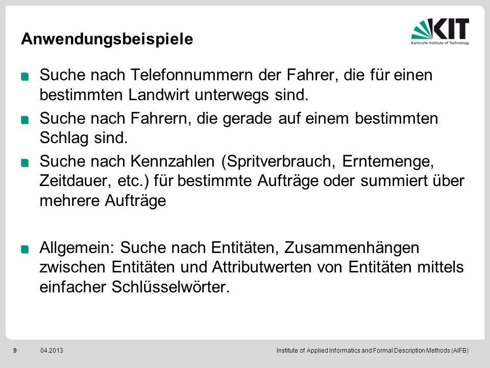 Institute of Applied Informatics and Formal Description Methods (AIFB)904.2013 Anwendungsbeispiele Suche nach Telefonnummern der Fahrer, die für einen