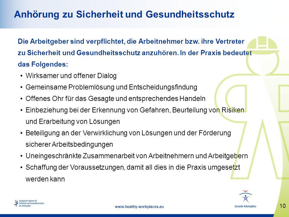 10 www.healthy-workplaces.eu Anhörung zu Sicherheit und Gesundheitsschutz Die Arbeitgeber sind verpflichtet, die Arbeitnehmer bzw. ihre Vertreter zu S