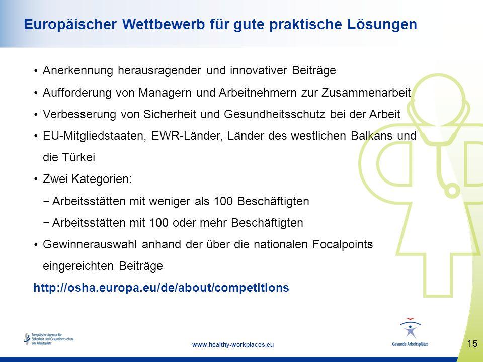 15 www.healthy-workplaces.eu Europäischer Wettbewerb für gute praktische Lösungen Anerkennung herausragender und innovativer Beiträge Aufforderung von