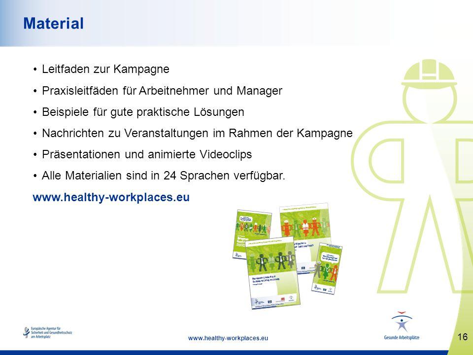 16 www.healthy-workplaces.eu Material Leitfaden zur Kampagne Praxisleitfäden für Arbeitnehmer und Manager Beispiele für gute praktische Lösungen Nachr