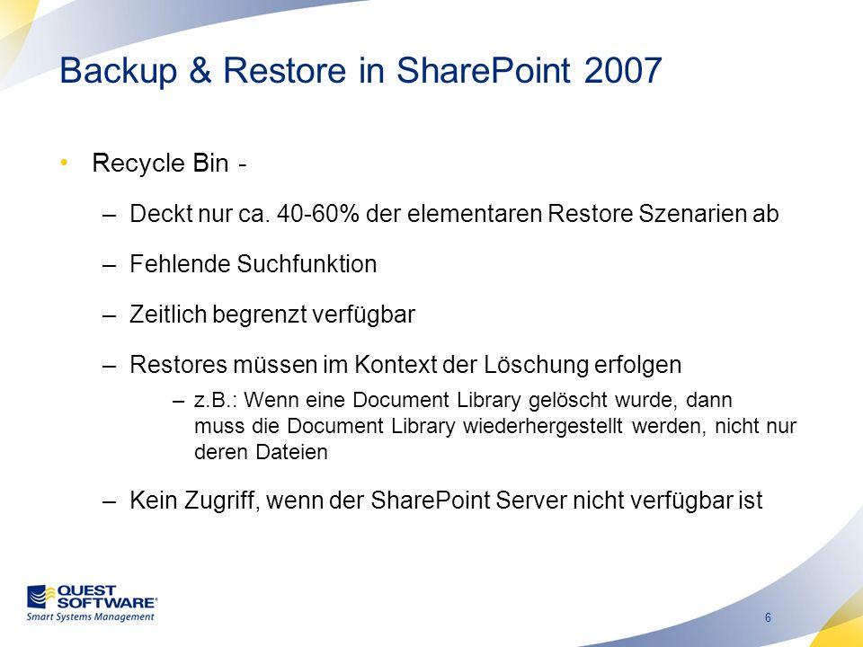 7 Backup & Restore in SharePoint 2007 SQL Backups –Zeitlich steuerbar –Obliegt in der Hand des SQL Server Teams oder des Backup Teams –Know how meißt vorhanden Data Protection Manager –Unternehmensbackuplösung –...