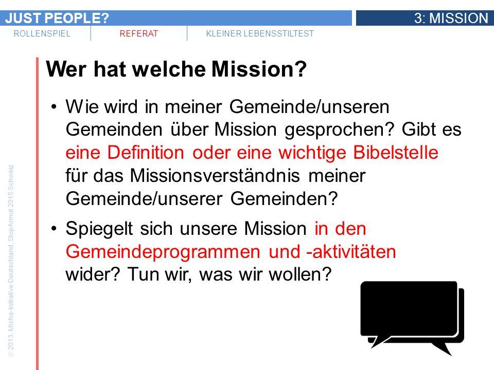 JUST PEOPLE?3: MISSION ROLLENSPIELREFERATKLEINER LEBENSSTILTEST Wer hat welche Mission? Wie wird in meiner Gemeinde/unseren Gemeinden über Mission ges
