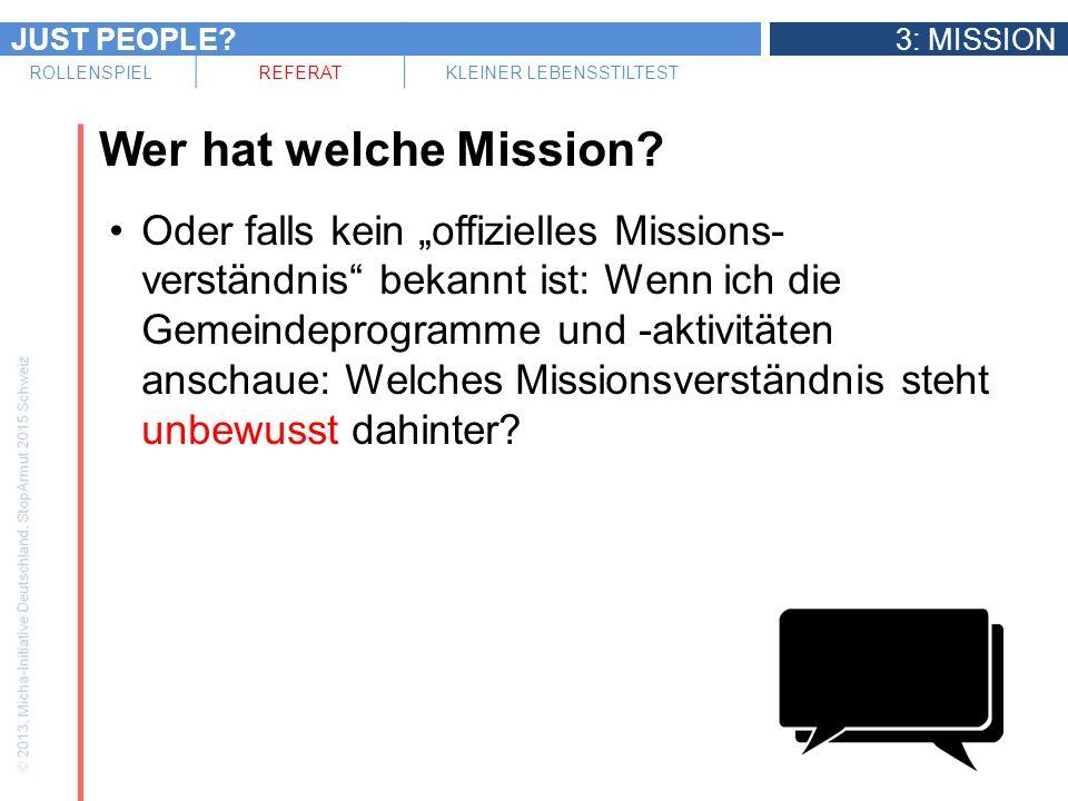 JUST PEOPLE?3: MISSION ROLLENSPIELREFERATKLEINER LEBENSSTILTEST Wer hat welche Mission? Oder falls kein offizielles Missions- verständnis bekannt ist: