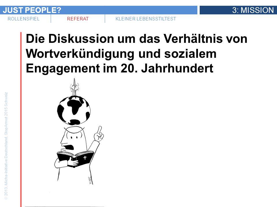 JUST PEOPLE?3: MISSION ROLLENSPIELREFERATKLEINER LEBENSSTILTEST Die Diskussion um das Verhältnis von Wortverkündigung und sozialem Engagement im 20. J
