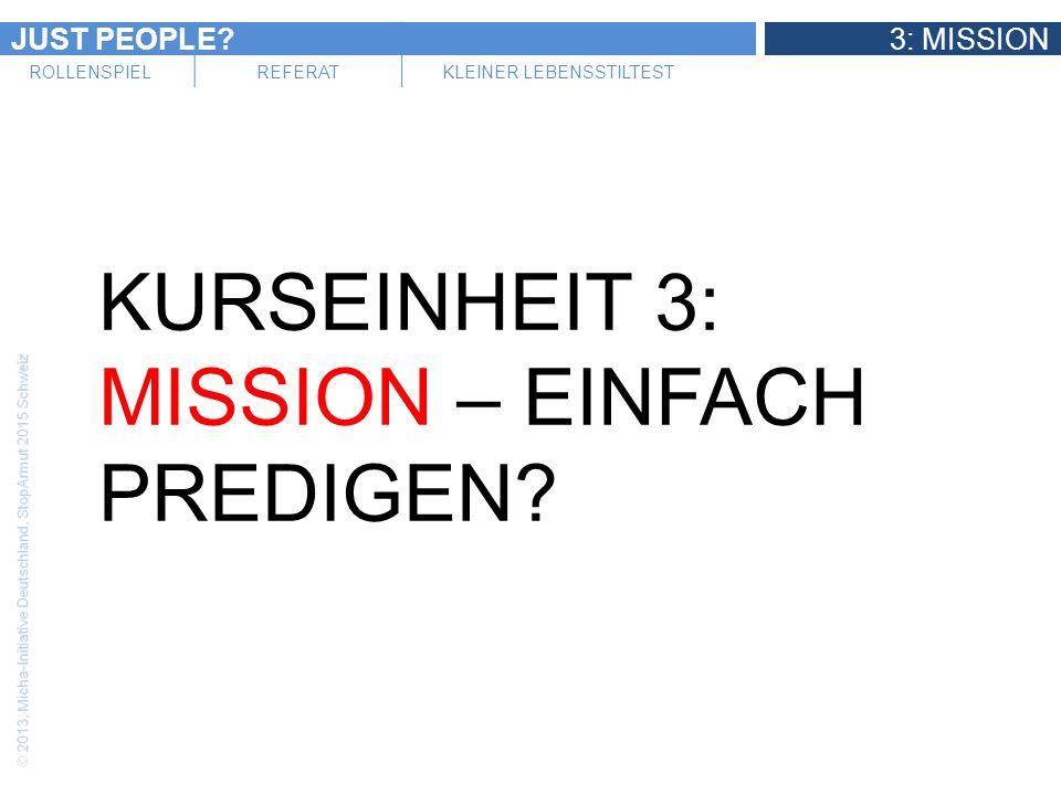 JUST PEOPLE 3: MISSION ROLLENSPIELREFERATKLEINER LEBENSSTILTEST KURSEINHEIT 3: MISSION – EINFACH PREDIGEN