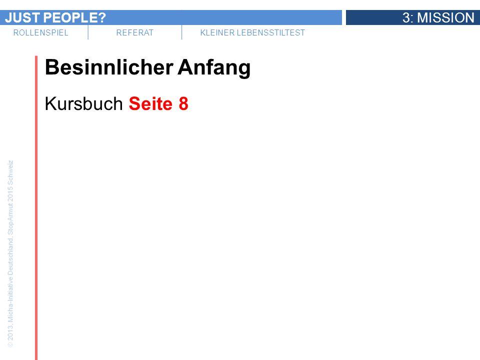 JUST PEOPLE 3: MISSION ROLLENSPIELREFERATKLEINER LEBENSSTILTEST Besinnlicher Anfang Kursbuch Seite 8