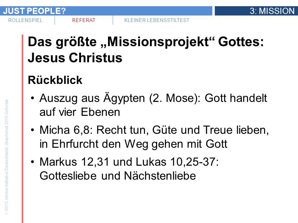 JUST PEOPLE?3: MISSION ROLLENSPIELREFERATKLEINER LEBENSSTILTEST Das größte Missionsprojekt Gottes: Jesus Christus Rückblick Auszug aus Ägypten (2. Mos