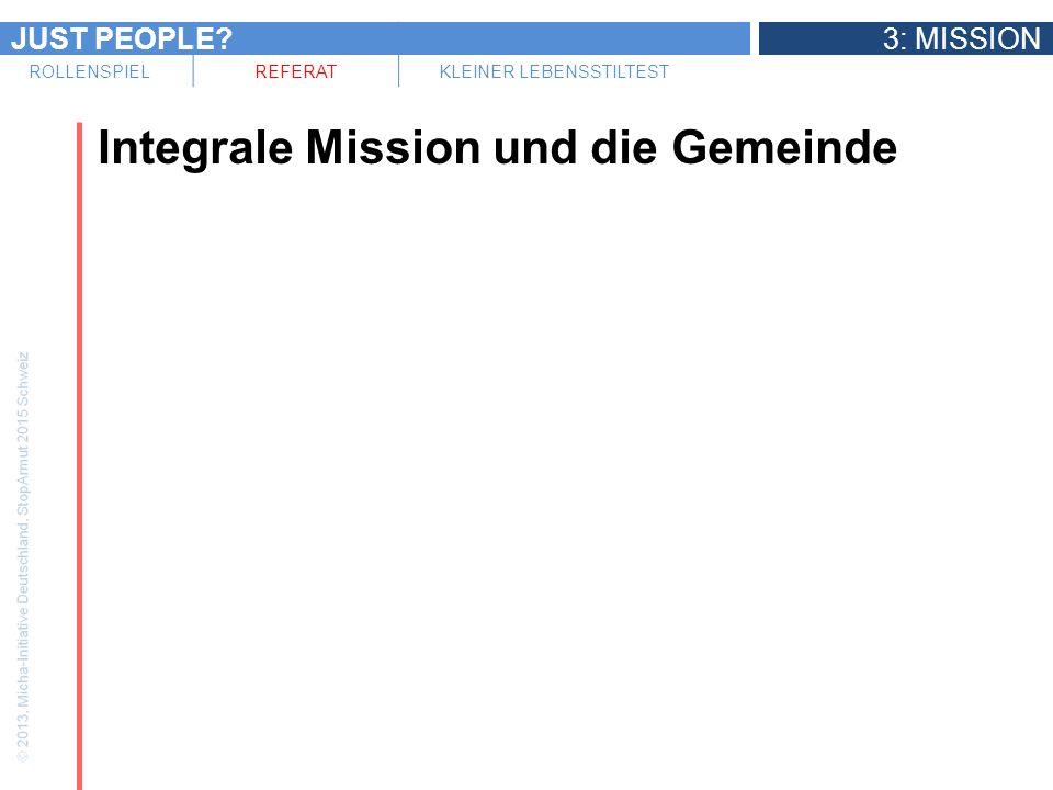 JUST PEOPLE 3: MISSION ROLLENSPIELREFERATKLEINER LEBENSSTILTEST Integrale Mission und die Gemeinde