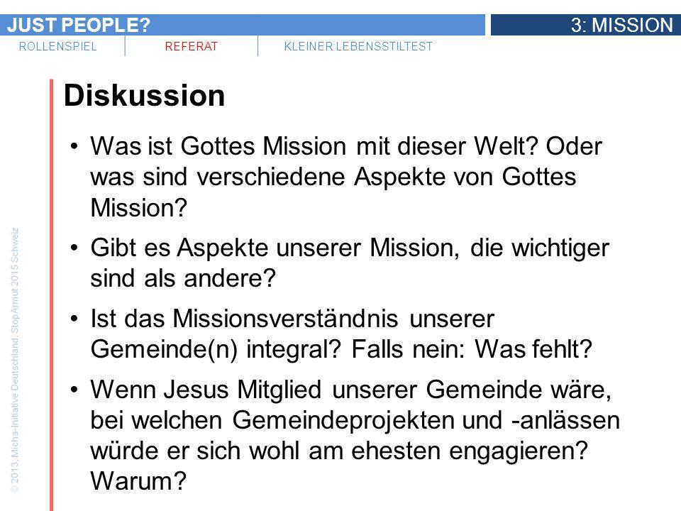 JUST PEOPLE?3: MISSION ROLLENSPIELREFERATKLEINER LEBENSSTILTEST Diskussion Was ist Gottes Mission mit dieser Welt? Oder was sind verschiedene Aspekte