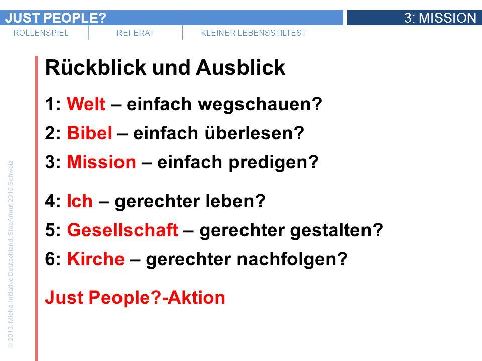 JUST PEOPLE 3: MISSION ROLLENSPIELREFERATKLEINER LEBENSSTILTEST Rückblick und Ausblick 1: Welt – einfach wegschauen.