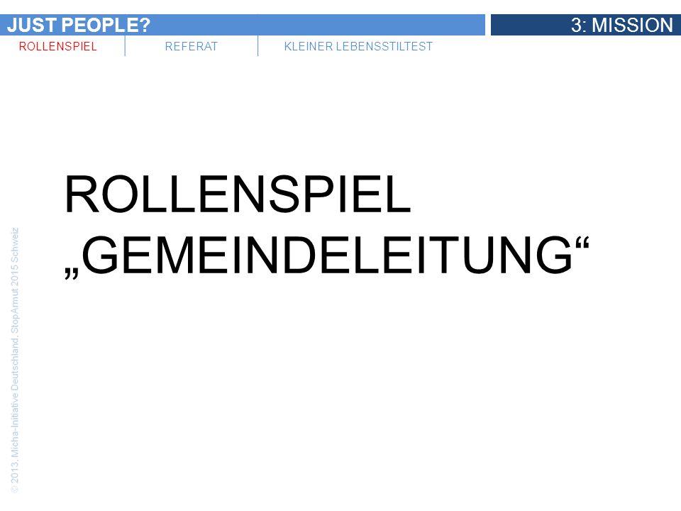 JUST PEOPLE?3: MISSION ROLLENSPIELREFERATKLEINER LEBENSSTILTEST ROLLENSPIEL GEMEINDELEITUNG